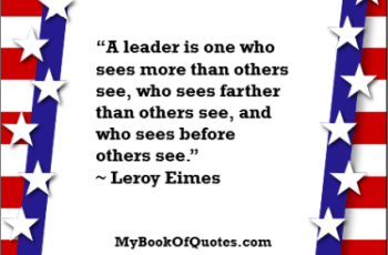 A leader is one who sees more than others see