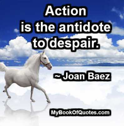 Action is the antidote to despair meaning