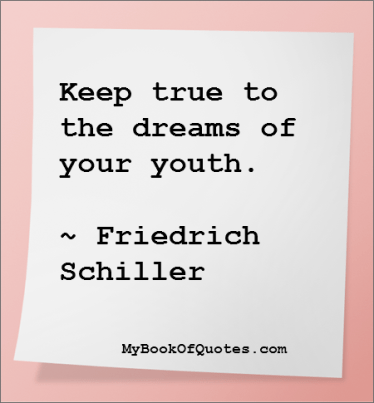 Keep true to the dreams of your youth Meaning