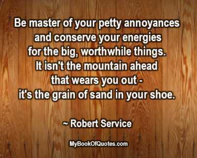 Be master of your petty annoyances