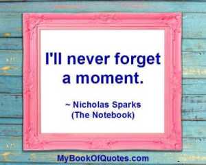 I'll never forget a moment