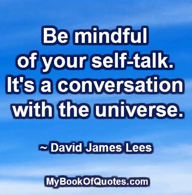 Be mindful of your self talk