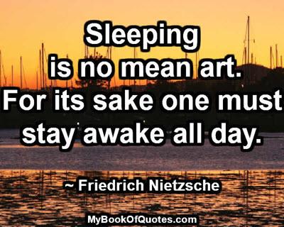 Sleeping is no mean art