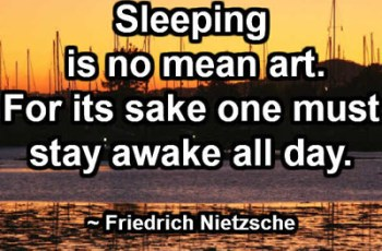 Sleeping is no mean art