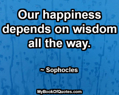 Happiness depends on wisdom.jpg