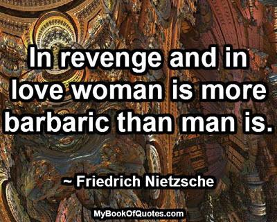 In revenge and in love