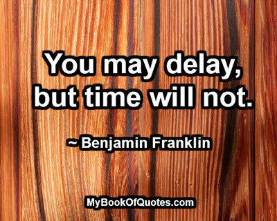 You may delay