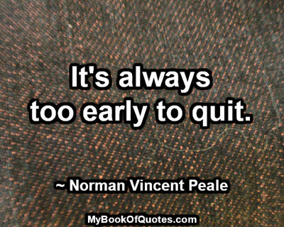 too-early-to-quit