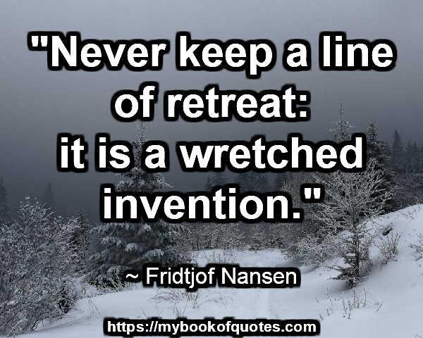 never keep a line of retreat