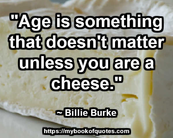 unless you are a cheese