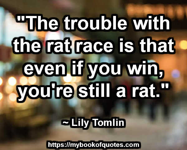 the trouble with the rat race