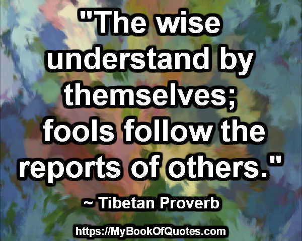the wise understand by themselves