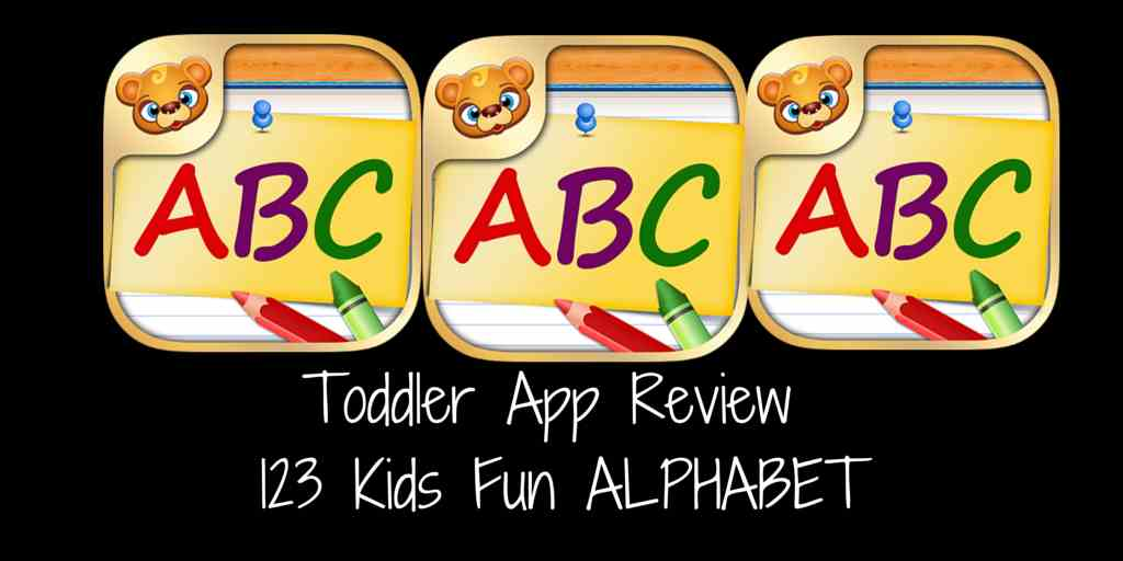 Toddler App Review 123 Kids Fun Alphabet