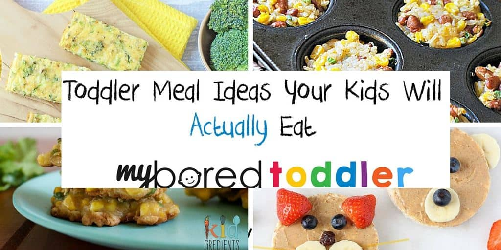 Toddler meal ideas that they will actually eat!
