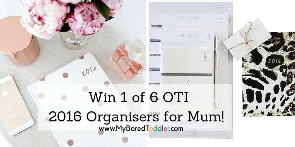 Win 1 of 6 OTi 2016 Organisers for Mum!