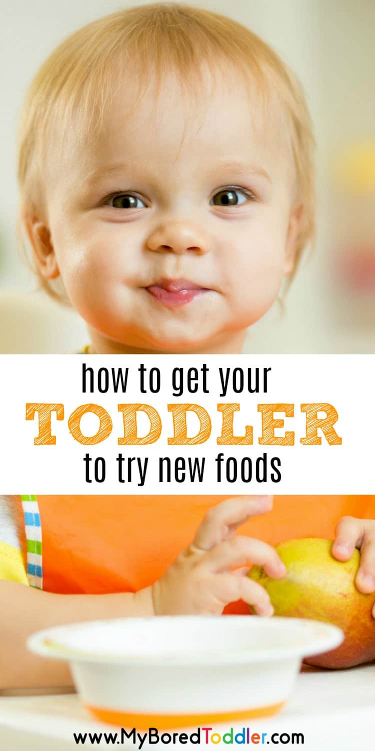 how to get your toddler to eat new foods pinterest