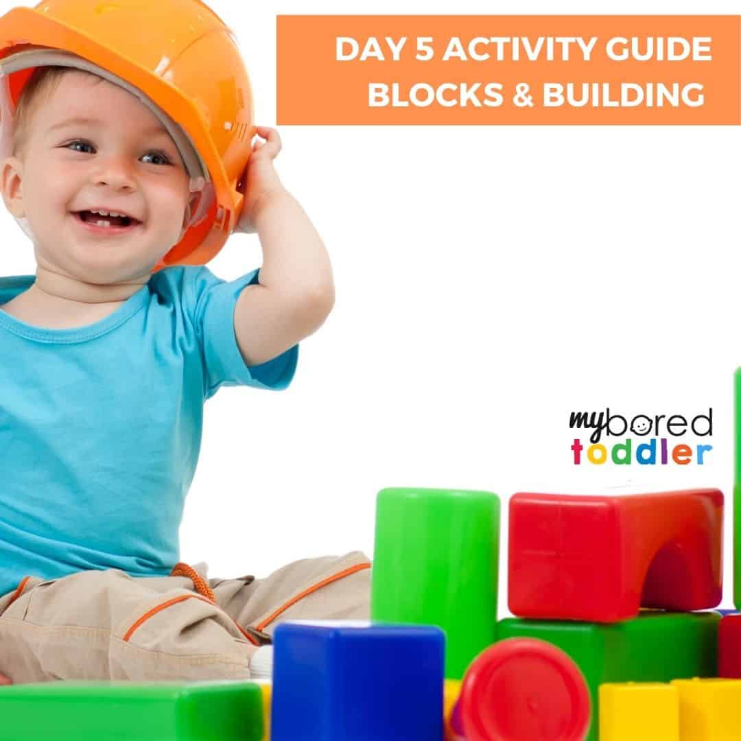 Day 5 activity guide blocks & building indoors for toddlers