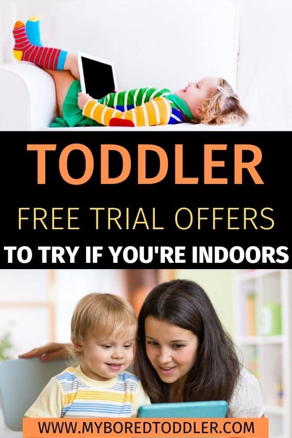 toddler free trial offers to try if your's stuck indoors