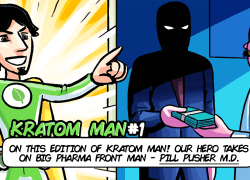 Kratom Man #1 – Pill Pusher M.D.