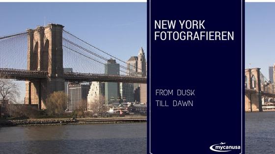 Fotografieren in New York - From Dusk Till Dawn