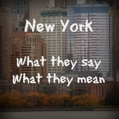 New York what they say what they mean
