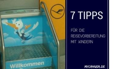 7 Tipps für die Reisevorbereitung mit Kindern