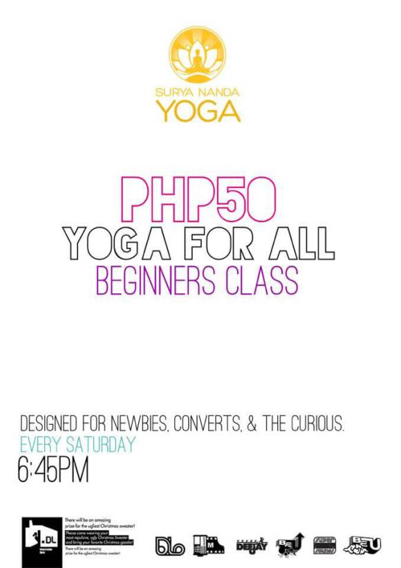 Yoga For All. If you want to know more, you can check out my Beginners' Class at Surya Nanda Yoga on Acacia St. in Barangay Kaputhaw.