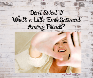 A Few Embarrassing Moments