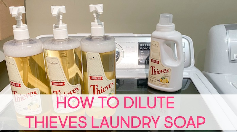 How To Dilute Thieves Laundry Soap And Make Three Bottles Out Of One