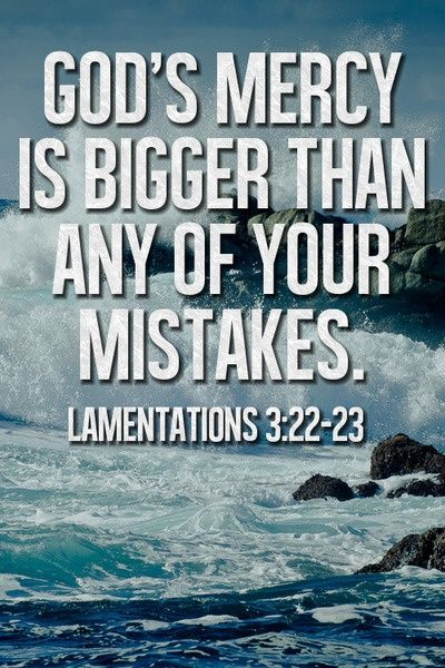 God's Mercy is Bigger that our mistakes