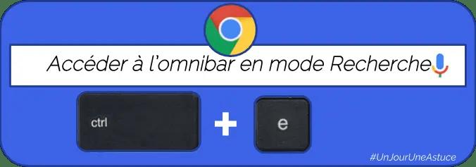 Accéder à l'omnibar pour une recherche immédiate sur Google #UnJourUneAstuce