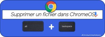 Supprimer un fichier sans souris sur Chromebook #UnJourUneAstuce