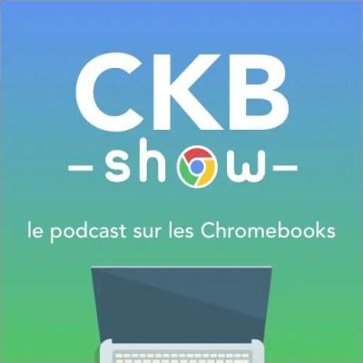 CKB SHOW #8: quel sera le futur des Chromebooks