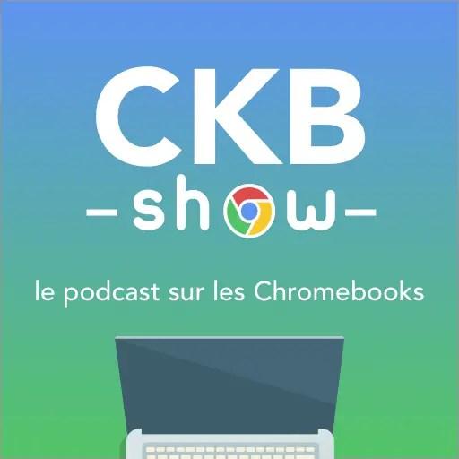 Ckb Show #11: le Guide d'Achat de Noël pour Chromebook, ChromeBox, Chromebase, Chromebit, Chromecast, et Google Home