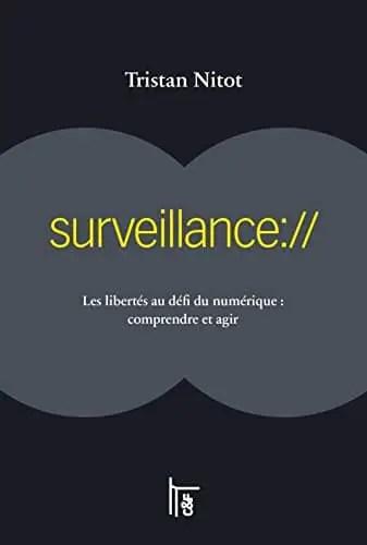 Surveillance:// : Les libertés au défi du numériques : comprendre et agir