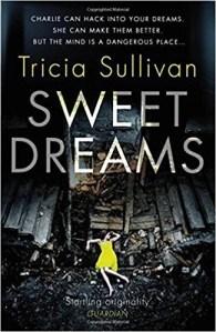 Sweet Dreams by Tricia Sullivan.jpg