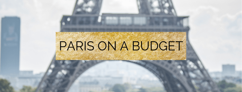 How to Travel Paris on a Budget