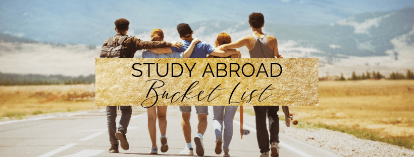 The Ultimate Study Abroad Bucket List