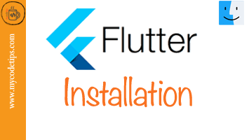 How to Install Flutter on MAC-OS
