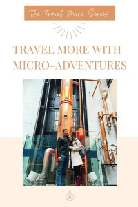 Travel More with Micro Adventures