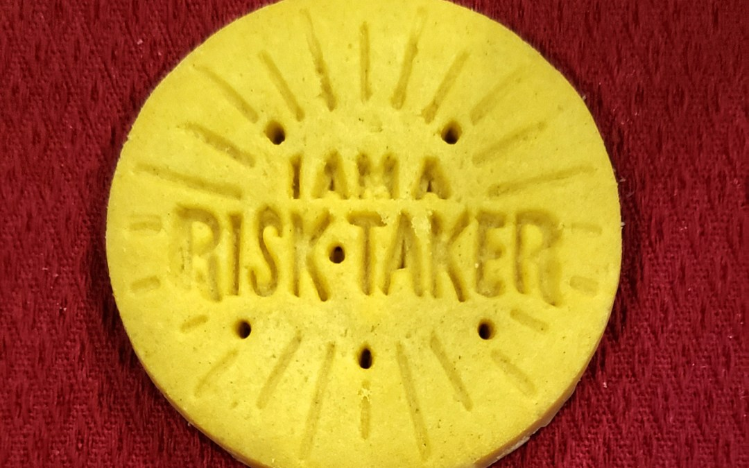 Today I'm a Risk-Taker