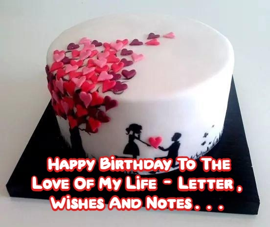 Happy Birthday My Love Quotes Letters And Notes Mycontentstore