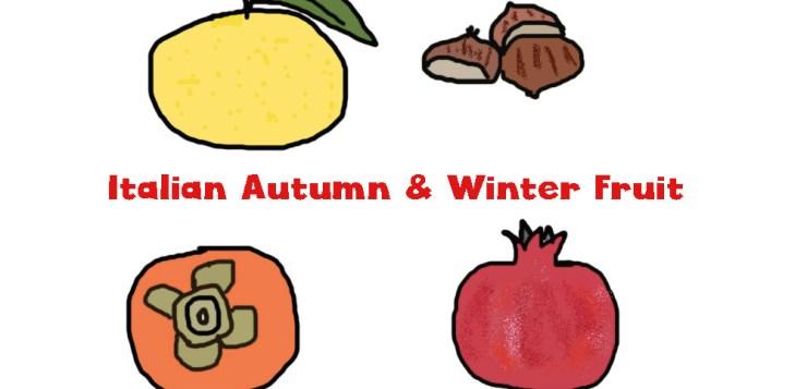 Italian Autumn and Winter Fruit