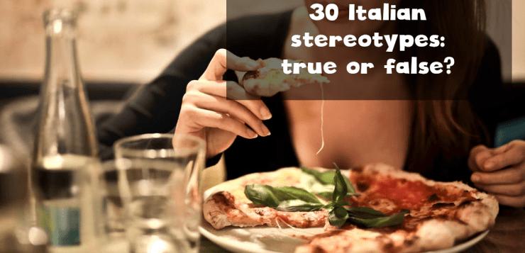 Italian stereotypes: true or false?
