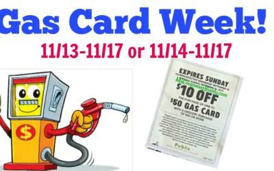 Publix Gas Card Week 11/13-11/17 or 11/14-11/17