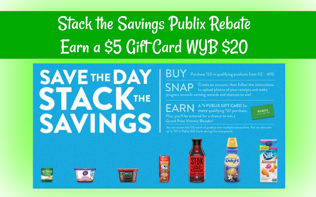 Stack the Savings Publix Rebate ~ $5 Gift Card WYB $20