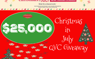 QVC's Christmas in July Sweepstakes is giving away a $25,000 cash prize.