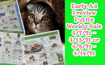Early Ad Preview Publix Weekly Sale 4/7/21 – 4/13/21 or 4/8/21 – 4/14/21