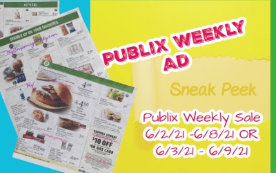 Publix Weekly Sale 6/2/21 -6/8/21 OR 6/3/21 – 6/9/21 *Early Ad Preview*