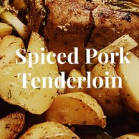 Mouth Watering Spiced Pork Tenderloin